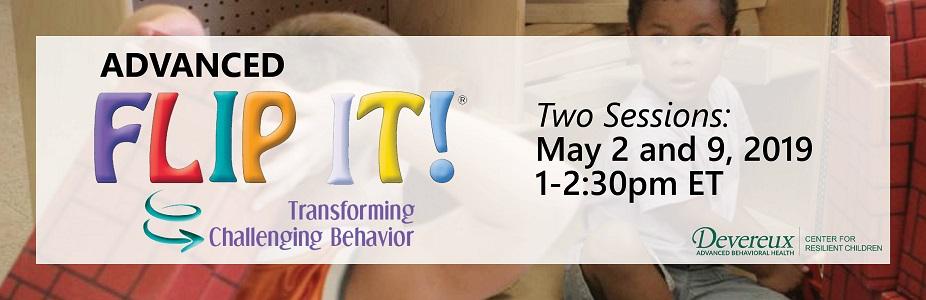 Advanced FLIP IT! Transforming Challenging Behavior