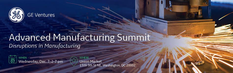 GE Ventures Advanced Manufacturing Summit