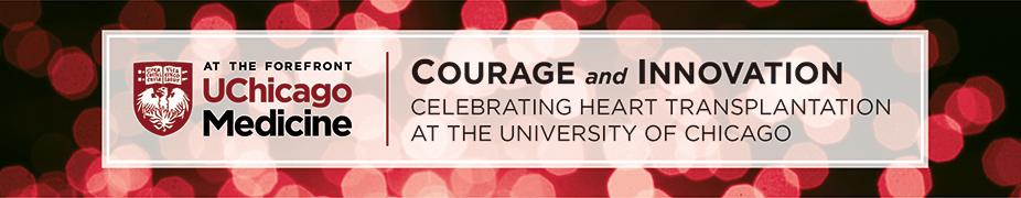 Courage and Innovation: Celebrating Heart Transplantation at UChicago Medicine