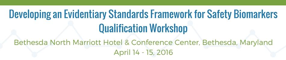 Biomarker Qualification Workshop: Framework for Defining Evidentiary Criteria