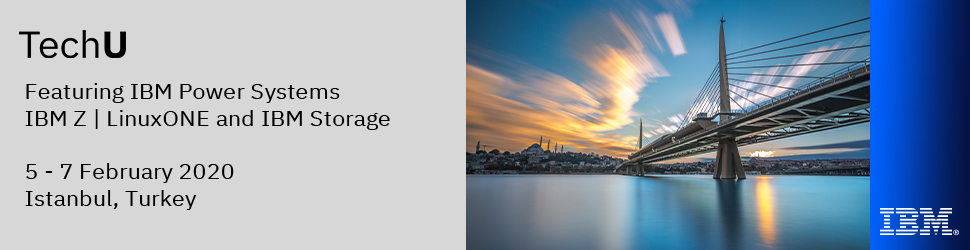 2020 Istanbul - IBM Systems Technical University