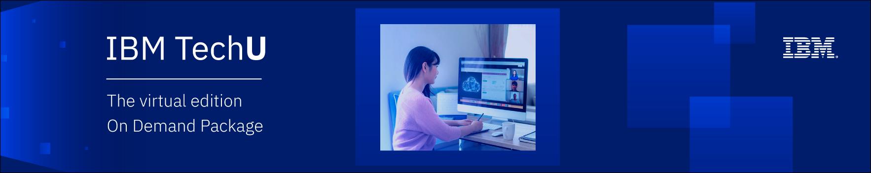 2020 IBM TechU, the virtual edition