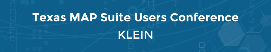 Texas MAP Suite Users Conference-Klein