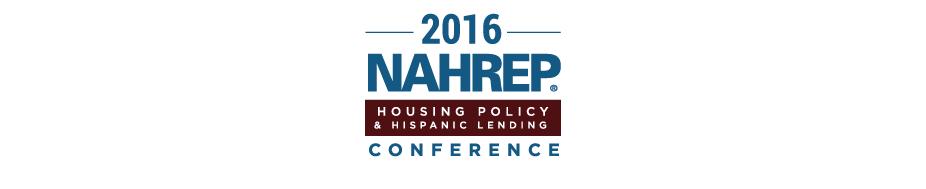 2016 NAHREP Housing Policy & Hispanic Lending Conference and Leadership Academy