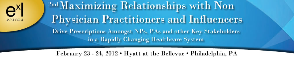 2nd Maximizing Relationships with Nurse Practitioners & Physician Assistants Summit