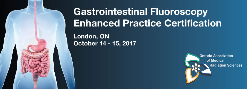 Gastrointestinal Fluoroscopy Enhanced Practice Certification