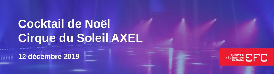 Québec - Réception de Noël 2019 et AXEL - le Cirque du Soleil