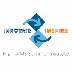 2017 High AIMS Summer Institute: Innovate ~ Inspire