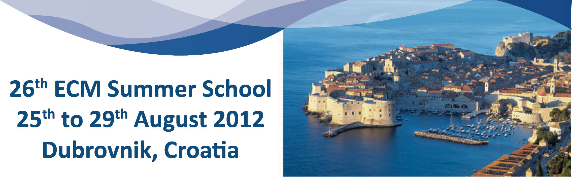 26th ECM Summer School in Dubrovnik