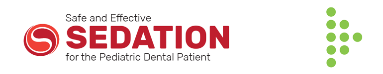 Safe and Effective Sedation for the Pediatric Dental Patient