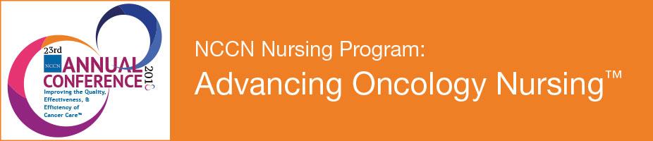 NCCN 2018 Nursing Program: Advancing Oncology Nursing