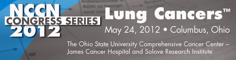 NCCN 2012 Congress Series: Lung Cancers™