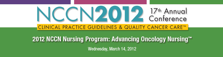 2012 NCCN Nursing Program: Advancing Oncology Nursing