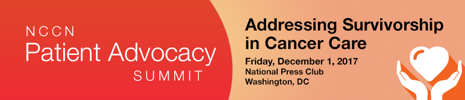 NCCN Patient Advocacy Summit: Addressing Survivorship in Cancer Care