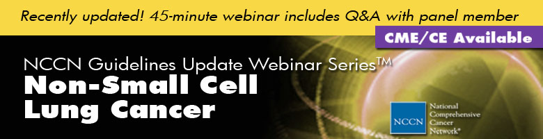 NCCN Guidelines Update Webinar Series™: Non-Small Cell Lung Cancer