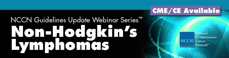 NCCN Guidelines Update Webinar Series™: Non-Hodgkin's Lymphoma