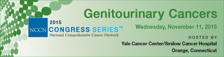 NCCN 2015 Congress Series™: Genitourinary (GU) Cancers