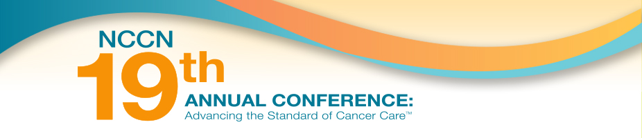 NCCN 19th Annual Conference: Advancing the Standard of Cancer Care™