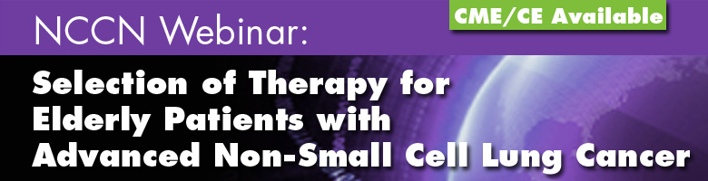 NCCN Webinar: Selection of Therapy for Elderly Patients with Advanced NSCLC