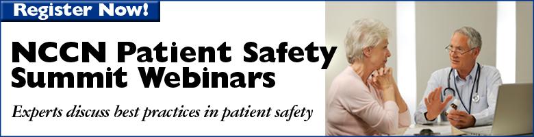 NCCN Patient Safety Summit Webinars