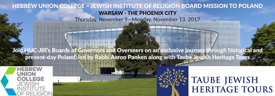 HEBREW UNION COLLEGE – JEWISH INSTITUTE OF RELIGION BOARD MISSION TO POLAND!