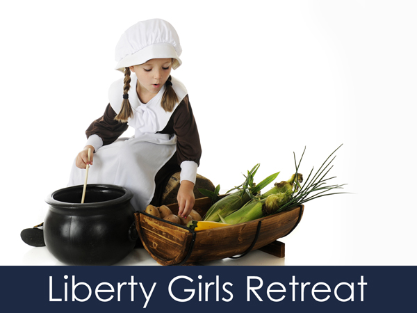 Fall 2019 Liberty Girls Retreat: Be a Pilgrim for a Day