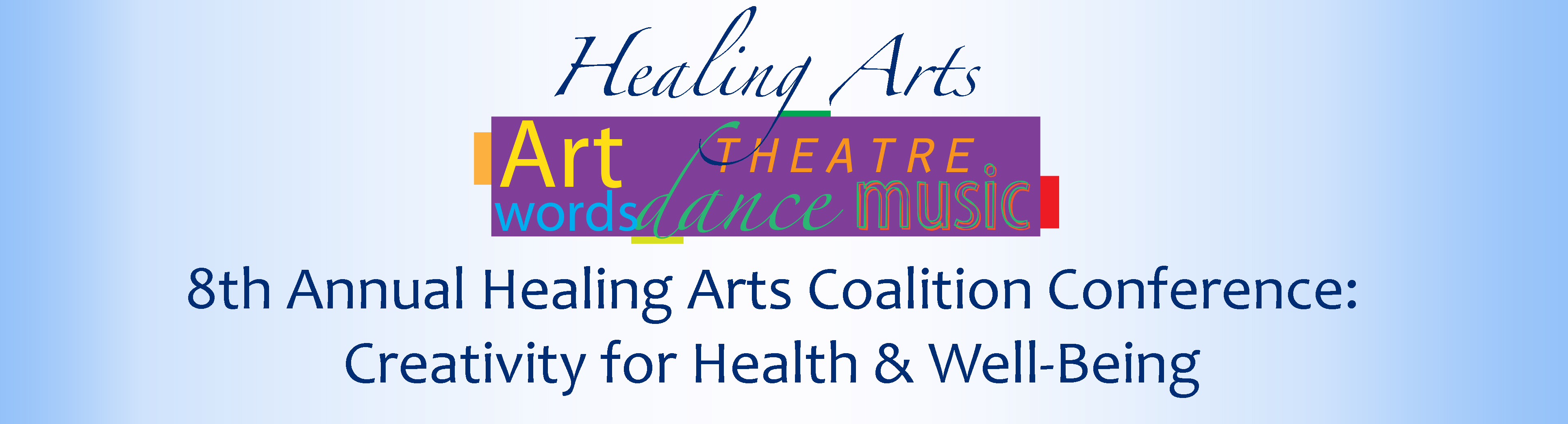 8th Annual Healing Arts Coalition Conference:<br>Creativity for Health & Well-Being