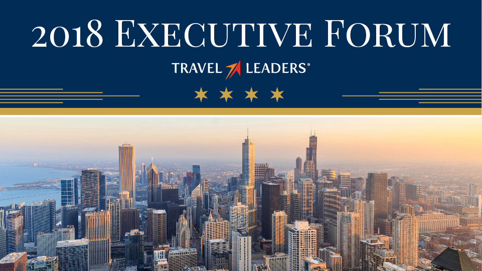 2018 Travel Leaders Group Executive Forum (Chicago, Illinois)