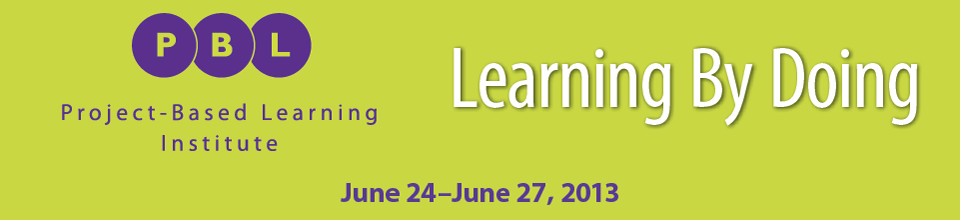 2013 Project-Based Learning Institute