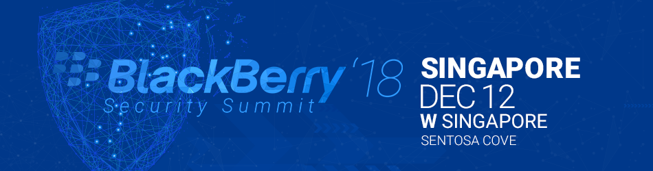 BlackBerry Security Summit Singapore 2018