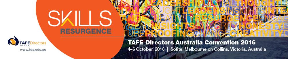 TAFE Directors Australia Convention 2016 - Skills Resurgence