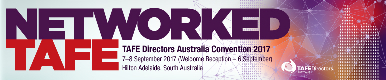 TAFE Directors Australia Convention 2017 - NETWORKED TAFE