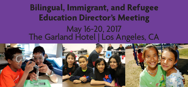 2017 Bilingual, Immigrant & Refugee Education Directors' Annual Meeting