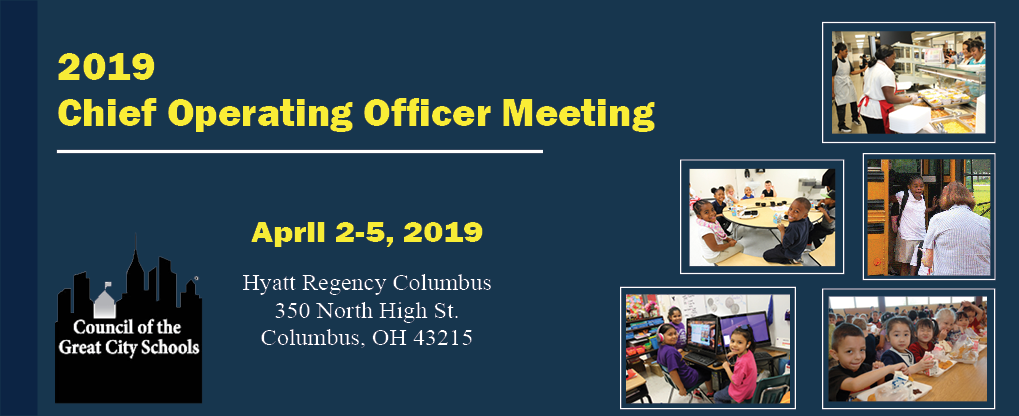2019 Chief Operating Officers, Chief of Security, Directors of Facilities, Transportation and Food Services Annual Meeting