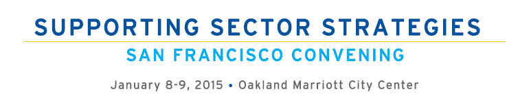 Supporting Sector Strategies: San Francisco Convening