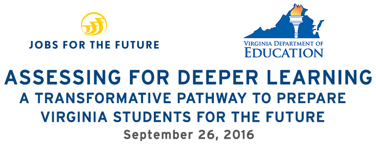 Assessing for Deeper Learning: A Transformative Pathway to Prepare Virginia Students for the Future