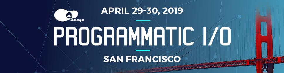 PROGRAMMATIC I/O San Francisco 2019