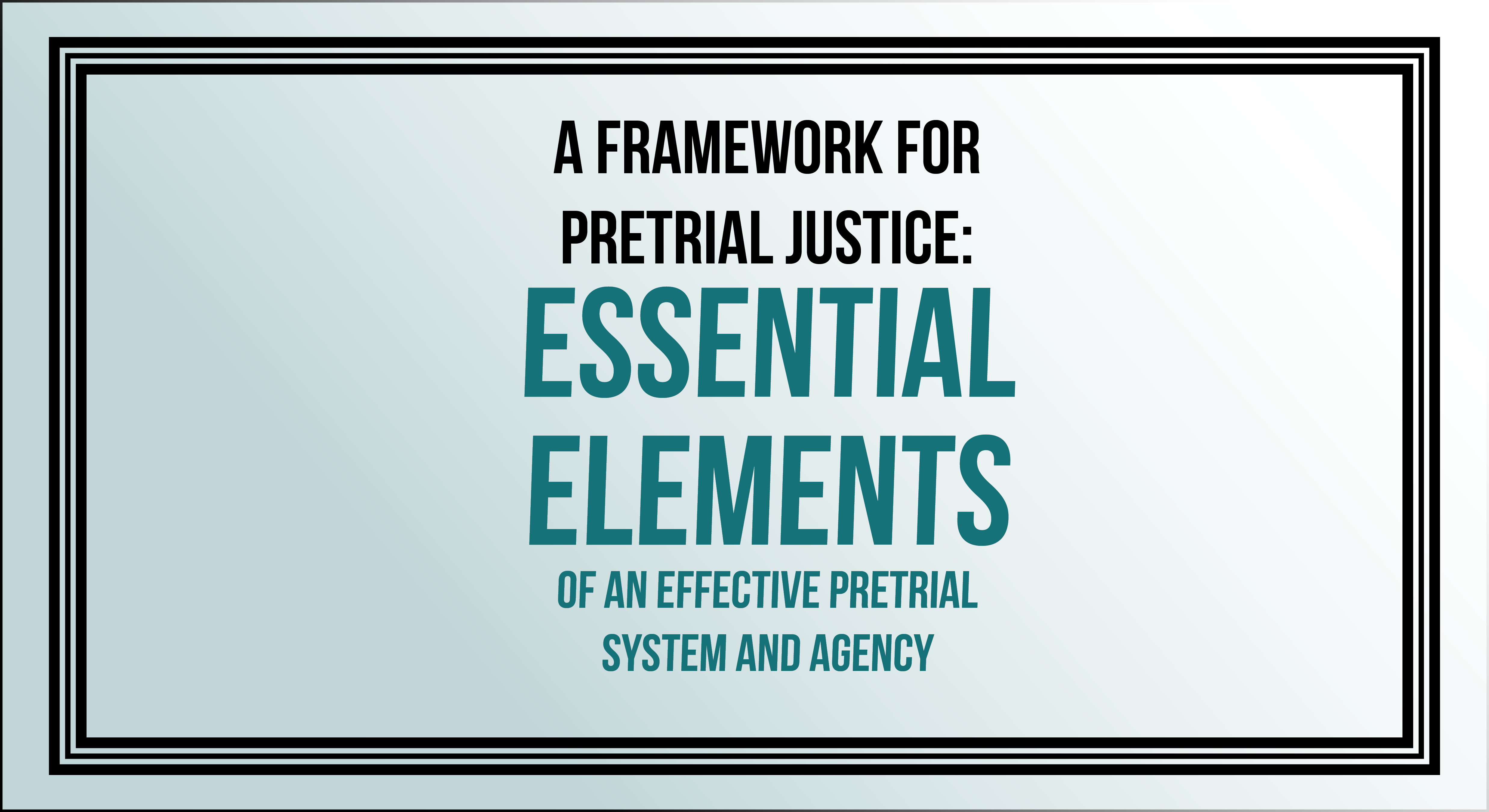 Essential Elements of an Effective Pretrial System & Agency - Dane County
