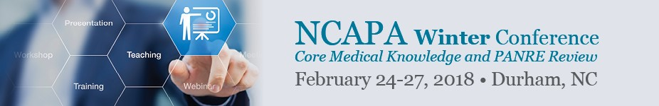 2018 NCAPA Winter Conference Core Medical Knowledge and PANRE Review