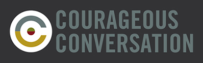 Courageous Conversation