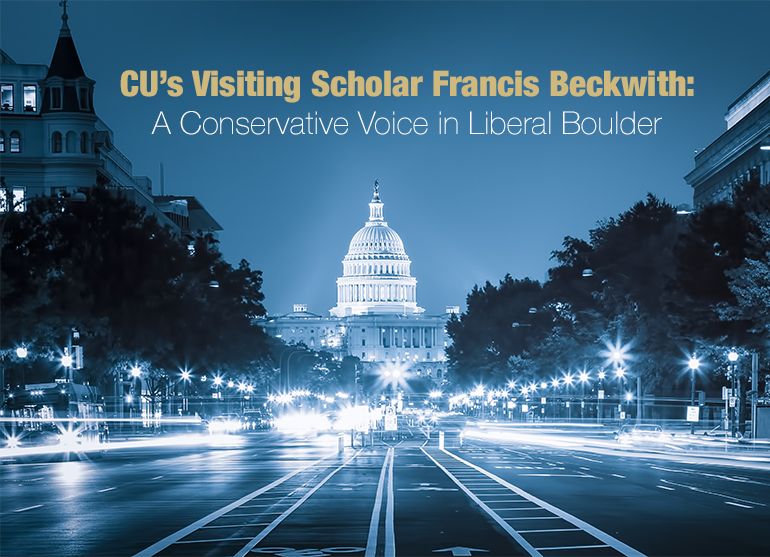 CU's Visiting Scholar Francis Beckwith: A Conservative Voice in Boulder
