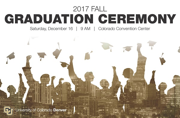 2017 Fall University of Colorado Denver Commencement