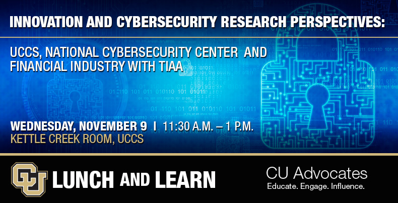 CU Lunch and Learn: Innovation and Cybersecurity Research at UCCS, National Cybersecurity Center and Financial Industry Perspective