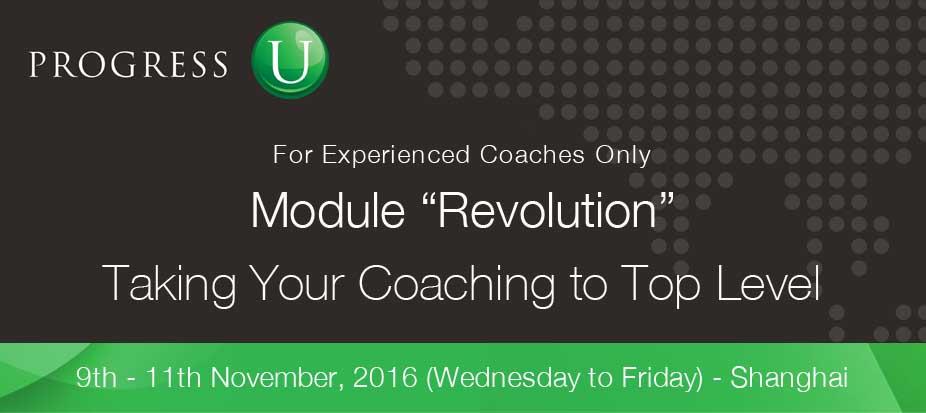 "Shanghai: Advanced Professional Coaching program: Module ""Revolution"" 9-11 November, 2016"
