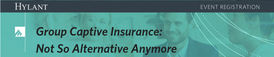 Group Captive Insurance: Not So Alternative Anymore