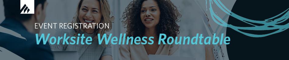Worksite Wellness Roundtable | Jacksonville | 2-28-19