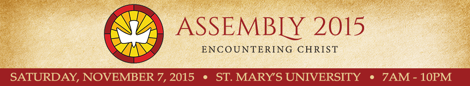 Assembly 2015: Encountering Christ - Saturday November 7th 2015