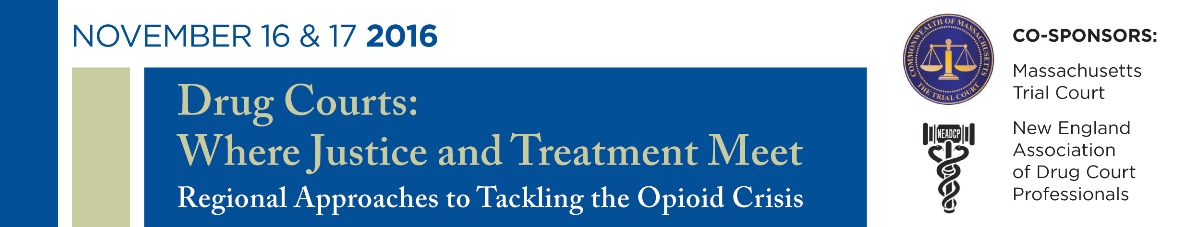 Drug Courts:  Where Justice and Treatment Meet - Regional Approaches to Tackling the Opioid Crisis
