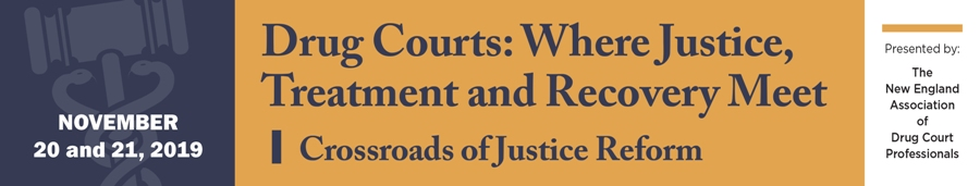 Drug Courts:  Where Justice, Treatment and Recovery Meet - Crossroads of Justice Reform