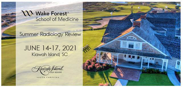 Wake Forest School of Medicine Summer Radiology Review 2021
